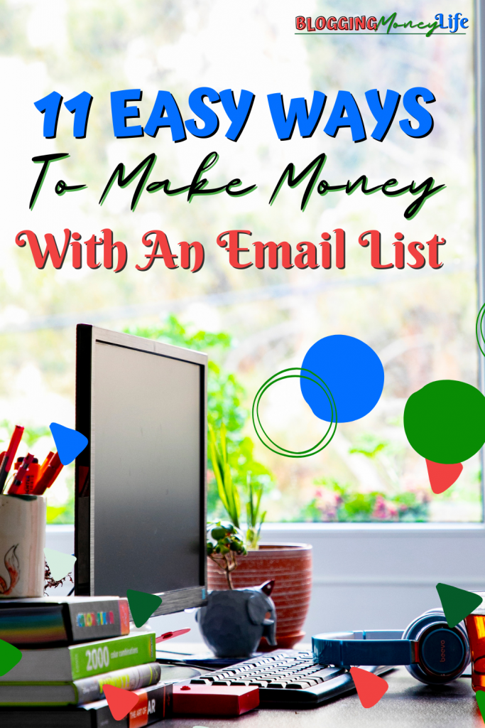 11 Easy Ways to Make Money with An Email List